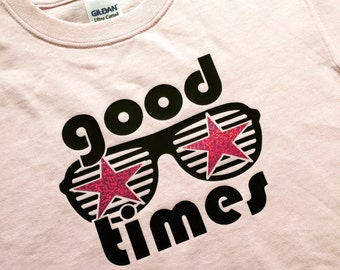 Good Times...Tee or Tank Top
