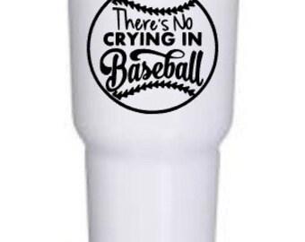 No Crying in Baseball Tumbler, Baseball Tumbler