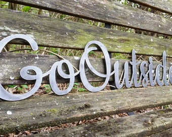 "Go Outside 23"" Rustic Raw Steel Cursive Sign Inspirational Sayings Metal Sign OptOutside Hikers Wanderer BE Creations"