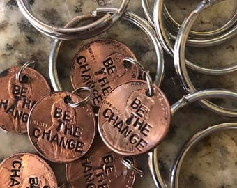 Be the change stamped penny charm pendant necklace keychain one of a kind custom handmade