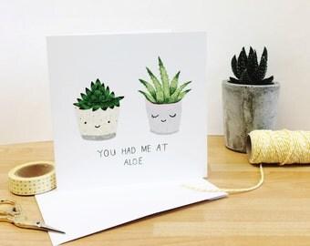 You Had Me At Aloe- love card