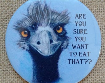 Funny Fridge Magnet, Stern Emu, Diet Babysitter, Reminder, Are You Sure You Want To Eat That?  Humor, Three Inch Art Magnet