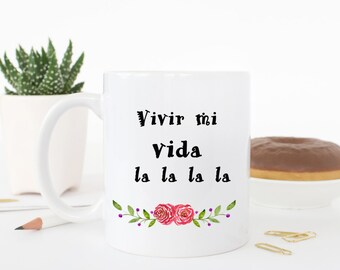 vivir mi vida mug, funny mug, funny coffee cup
