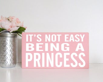 SALE-It's Not Easy Being A princess- Wood Block Baby/Nursery/Kids Room Decor-Baby Gift-Shower Gift-Birthday Gift-Country Decor