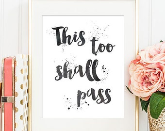 75% OFF SALE - This Too Shall Pass - 8x10 Inspirational Print, Motivational Quote, Inspirational Quote, Printable Art