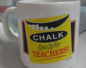 Vintage 1993 Chalk One Up For Teachers Mug