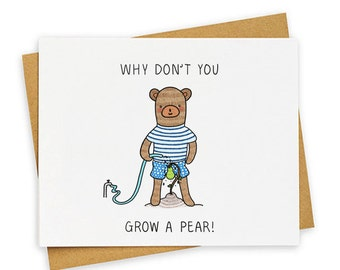Why Don't You Grow A Pair, Funny Just Because Card, Grow Up, For Him, For Her, Cute Bear Illustration
