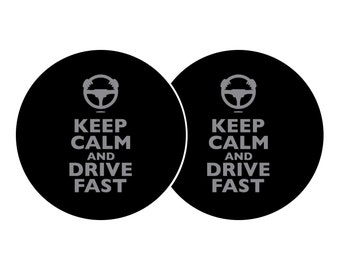 Pair of Keep Calm and Drive Fast Car Coasters! Highly Absorbent for any car cup holders! (2pcs) - Ships within 2 Days!