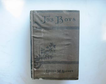 Louisa May Alcott, Jo's Boys And How They Turned Out, Little Brown & Co. 1924 1st