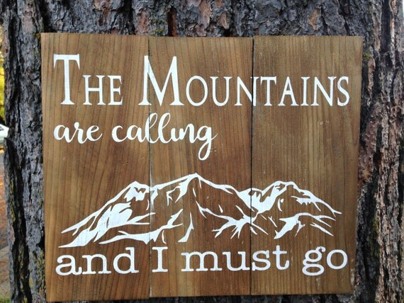 The mountains are calling and i must go wood sign rustic wood for The mountains are calling and i must go metal sign