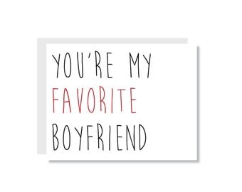 You're My Favorite Boyfriend Greeting Card - Anniversary, Relationship, Gift for Him