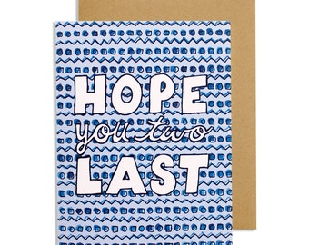 Sarcastic hand made greeting card—Hope You Two Last—hand lettered wedding/engagement card with a yellow/black watercolor geometric pattern