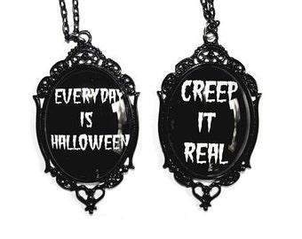 Everyday is Hallowen / Creep It Real Pendant