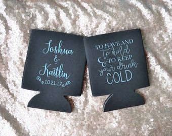 To Have And To Hold Wedding Foam Can Coolers - Drink Holder - Drink Cooler