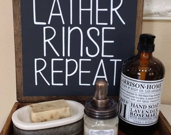 Lather Rinse Repeat Sign | Wood Sign |Wall Decor | Bathroom Wall Decor | Bathroom Decor | bathroom Sign | Farmhouse | Farmhouse Decor