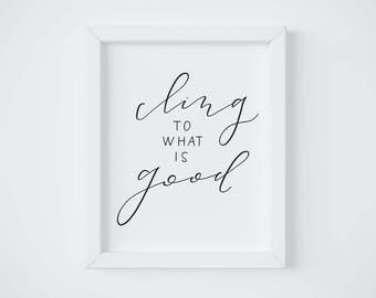 Cling to What is Good    Hand lettered print