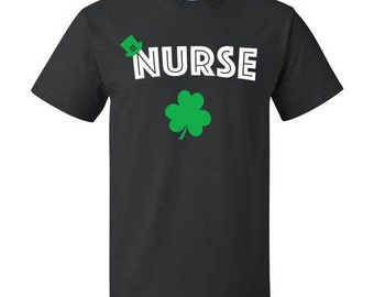 Irish Nurse Shirt St Patricks Day Shirt St Paddys Day Shirt Irish Shirt Nurse Irish Shirt St Paddys Day Shirt for St Patricks Day Shamrock