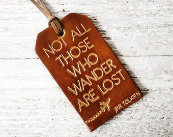 Leather Luggage Tag, Not All Those Who Wander Are Lost, OOAK Leather Luggage Tag, Not All Who Wander Are Lost, Wanderlust