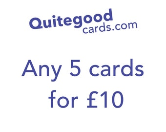 Mix and match any 5 QuiteGoodCards for a tenner