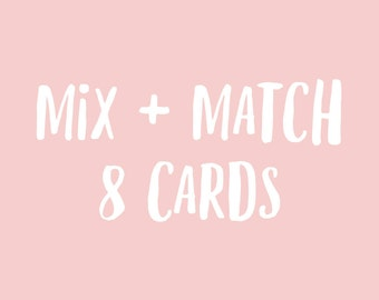 Mix + Match Bundle - any 8 greeting cards, birthday cards, love card, friendship card, long distance card