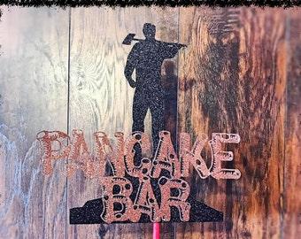 Lumberjack Party - Pancake Bar Sign - Lumberjack Party Decorations - Lumberjack Party Decor - Lumberjack Birthday Party Centerpiece
