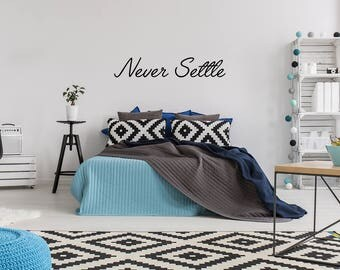 Never Settle Wall Decal Wall Quote Sticker Bedroom Home Decor