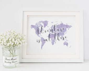 Map home decor - Adventure is out there art print - world map art print - adventure quote print - travel home decor - adventure poster