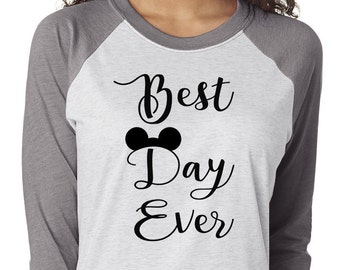 Best Day Ever Shirt, Trebled 3/4 Sleeve Raglan Tees, H Gray,Disney Family Shirt,Mom Shirt, fashion funny. Disney shirts for women
