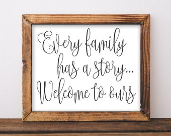 Family Printable Art, Every family has a story Welcome to ours printable quote print black and white printable wall art digital art