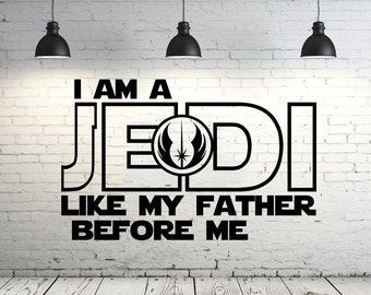I Am a Jedi, Like My Father Before Me Wall Decal Vinyl Sticker Decals Quotes Star Wars Wall Decal Quote Luke Skywalker Wall Decor ZX35