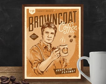Browncoat Coffee Firefly Art Print with Malcolm Reynolds | Firefly Serenity Coffeehouse Roast Poster