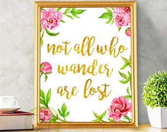 Not All Who Wander Are Lost Printable» Peonies Wall Art Decor» Instant Download» Motivation Quote» Peonies Not All Who Wander Are Lost Quote