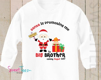 Christmas Big Brother Shirt LONG SLEEVE  Santa is promoting me Personalized Due Date Shirt Sibling Announcement Shirt