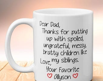 Thanks For Putting Up With Spoiled Children Like My Siblings Love Your Favorite Custom Personalized Mug, Christmas Gift For Dad, Funny Mug