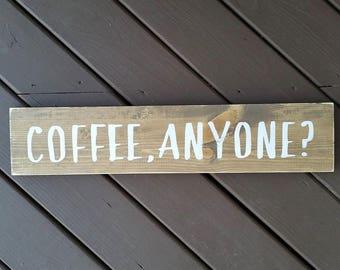 Coffee Anyone Wood Sign, Wood Signs, Signs, Coffee Signs, Coffee Wood Signs