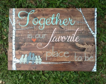Pallet Wood Sign Birds~ Together is our favorite place to be~ Family Tree Wood Sign Wall Art Reclaimed Pallet Love Sign Home Decor