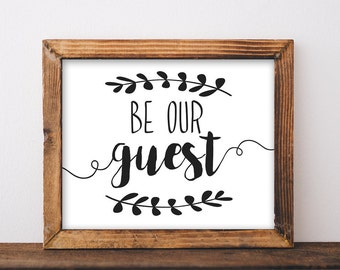 Be Our Guest, Printable, be our guest sign, be our guest printable, guest room, guest room wall art, guest room wall decor, farmhouse sign
