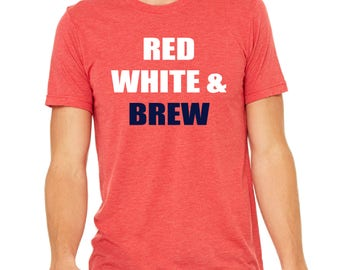 Red White and Brew Men's Shirt, 4th Of July Funny Men's Shirt, Beer Shirt, July 4th Party Shirt, Men's Graphic Tees, Red White and Blue