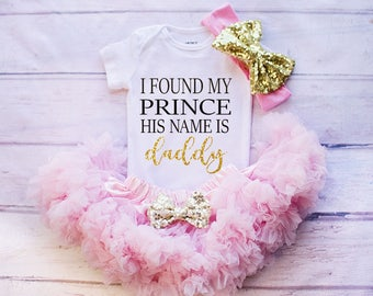 I Found My Prince His Name is Daddy, Father's Day Gift, Father's Day Outfit, Baby Girl's Shirt, Girl's Bodysuit, Baby outfit, Baby Tutu