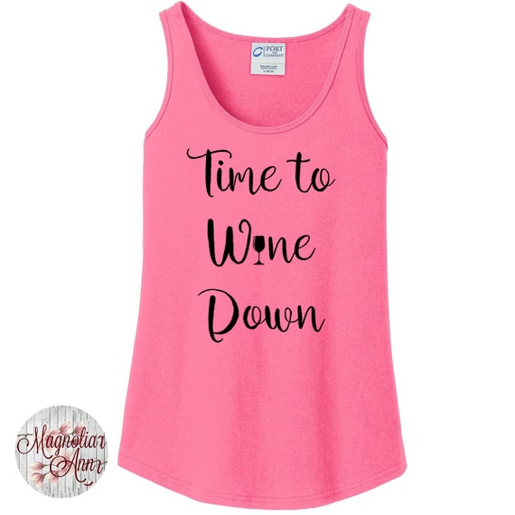 Time to Wine Down, Drinking, Alcohol, Womens Tank Top in 6 colors in Sizes Small-4X, Plus Size