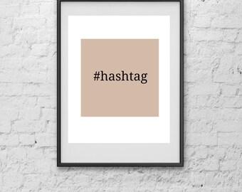 Hashtag Print, Art Print, Print Art, Digital Print, Poster, Quote Print, Minimalist Poster, Poster Art, Poster Print, Art Poster, Print