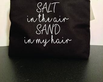 Salt in the air, Sand in my hair Makeup Bag