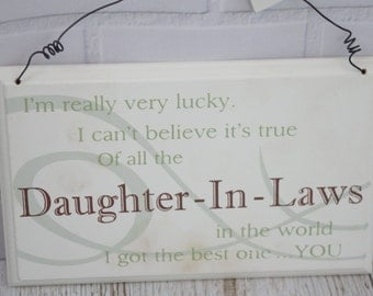 Plaque If I Didn't Have You As A Daughter In Law I'd Have You As A Friend Plaque F1605F