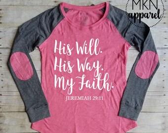 His Will His Way My Faith, Christian Shirt, Bible Verse Shirt, Jeremiah 29:11