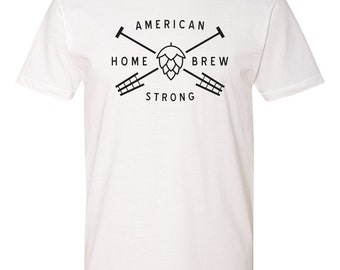American HomeBrew Craft Beer Tshirt Craft Beer Clothing Craft Beer Lover Craft Beer Shirt Home Brew Shirt Homebrew Strong