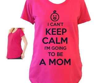 I Can't Keep Calm I'm Going To Be A Mom Shirt. Maternity Shirt.