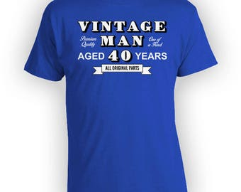 Custom Birthday Gift 40th Birthday Shirt Personalized T Shirt Bday Present For Dad TShirt Vintage Man Aged 40 Years Old Mens Tee - BG328