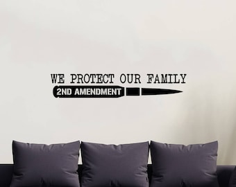 We Protect Our Family | Wall Decal | Quote Decal | USA Decal | 2nd Amendment Decal | Gun lover | Gun rights | Gun owner | America
