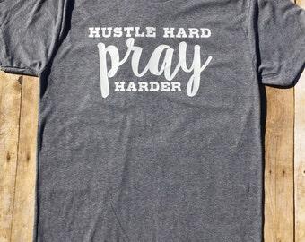 Hustle Hard Pray Harder Tee
