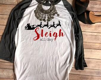 Sleigh All Day Santa Tee//Christmas Shirt, Reindeer, Holiday Graphic Tee, Adult, Baseball Tee, Christmas Tee, Funny Holiday Shirts